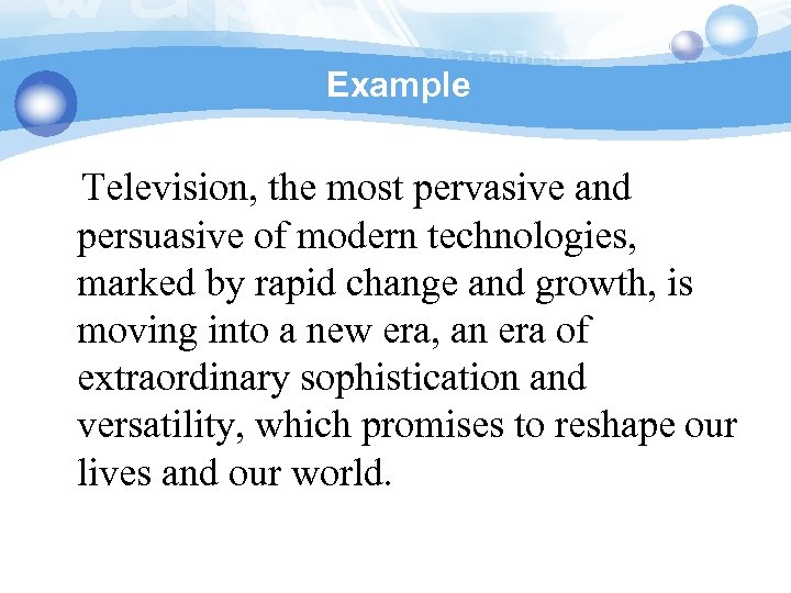 Example Television, the most pervasive and persuasive of modern technologies, marked by rapid change