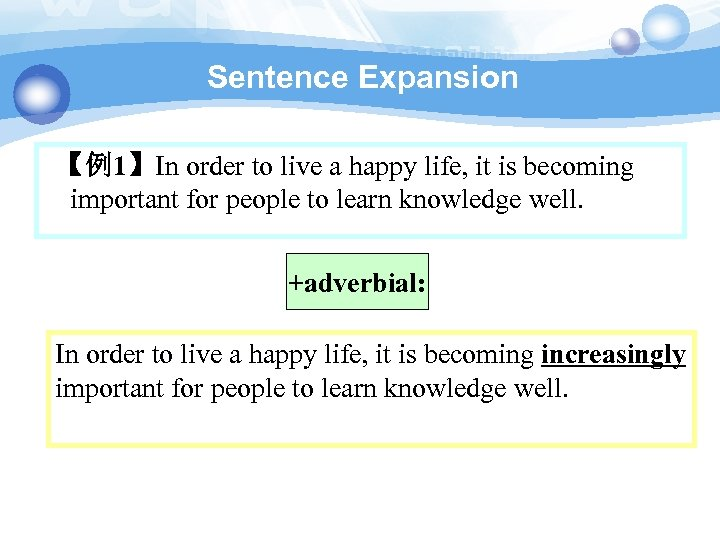 Sentence Expansion 【例1】In order to live a happy life, it is becoming important for