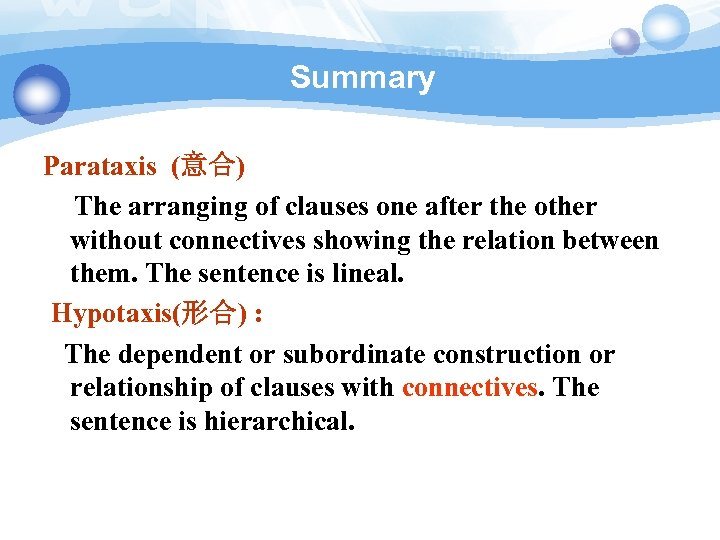Summary Parataxis (意合) The arranging of clauses one after the other without connectives showing