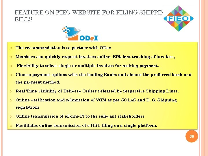 FEATURE ON FIEO WEBSITE FOR FILING SHIPPING BILLS The recommendation is to partner with