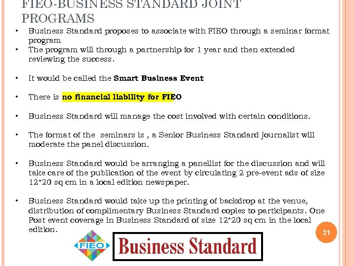 FIEO-BUSINESS STANDARD JOINT PROGRAMS • • Business Standard proposes to associate with FIEO through