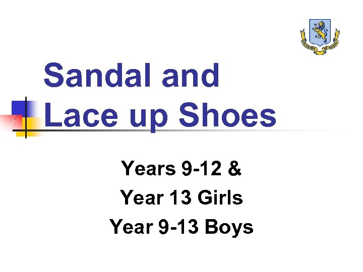 Sandal and Lace up Shoes Years 9 -12 & Year 13 Girls Year 9