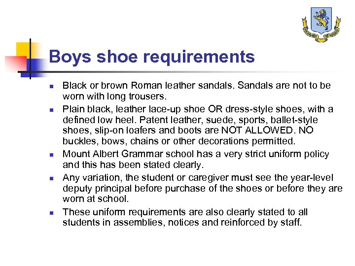 Boys shoe requirements n n n Black or brown Roman leather sandals. Sandals are