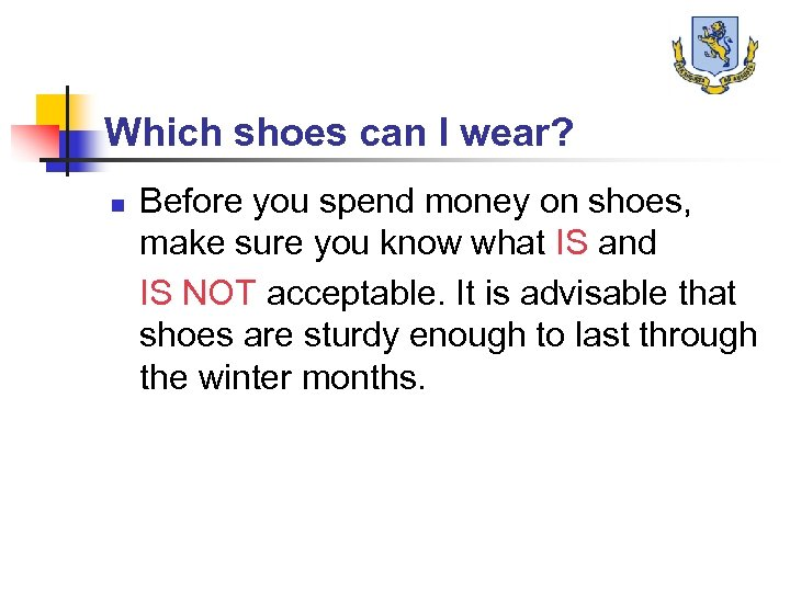 Which shoes can I wear? n Before you spend money on shoes, make sure