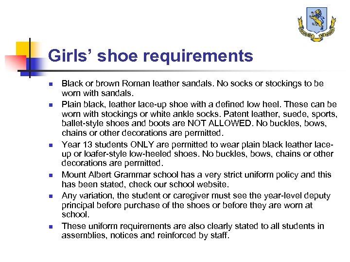 Girls' shoe requirements n n n Black or brown Roman leather sandals. No socks