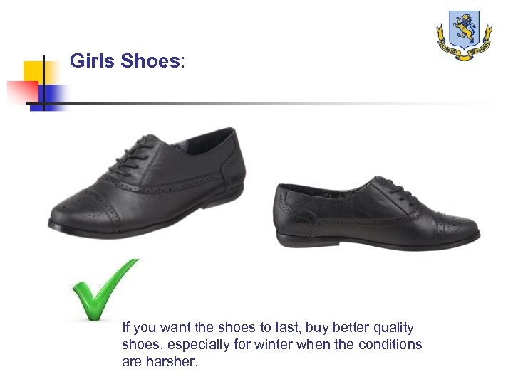 Girls Shoes: If you want the shoes to last, buy better quality shoes, especially