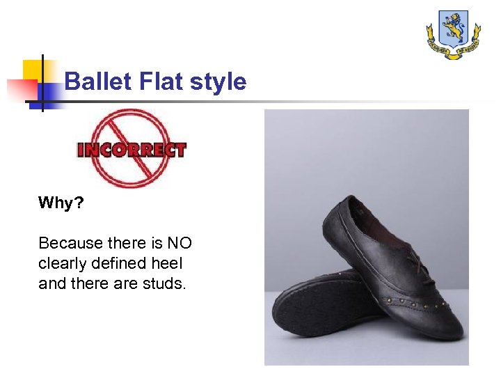 Ballet Flat style Why? Because there is NO clearly defined heel and there are