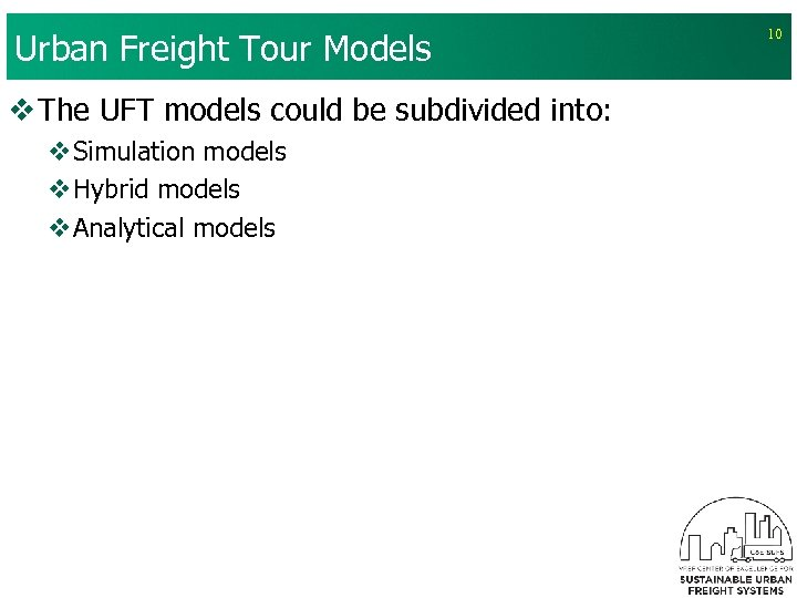 Urban Freight Tour Models v The UFT models could be subdivided into: v. Simulation