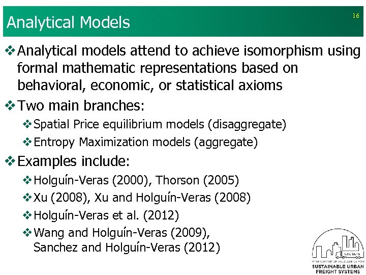 Analytical Models 16 v Analytical models attend to achieve isomorphism using formal mathematic representations