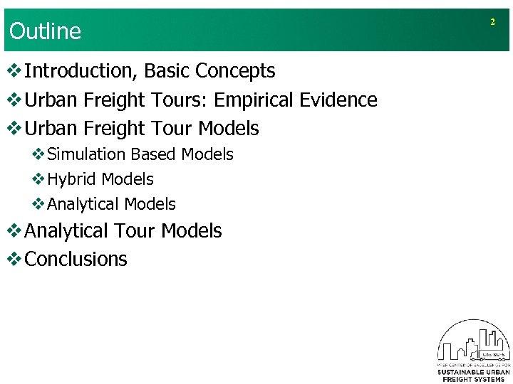 Outline v Introduction, Basic Concepts v Urban Freight Tours: Empirical Evidence v Urban Freight