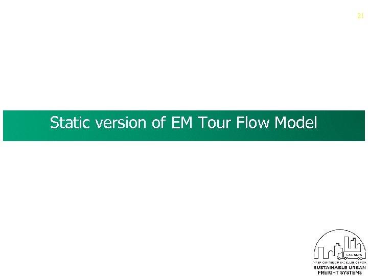21 Static version of EM Tour Flow Model