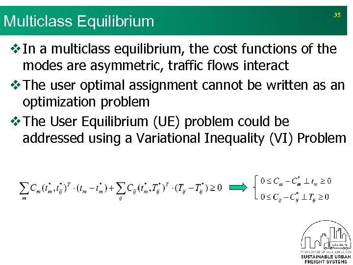 Multiclass Equilibrium 35 v In a multiclass equilibrium, the cost functions of the modes