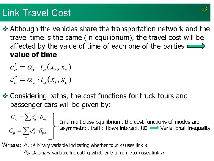 Link Travel Cost 36 v Although the vehicles share the transportation network and the