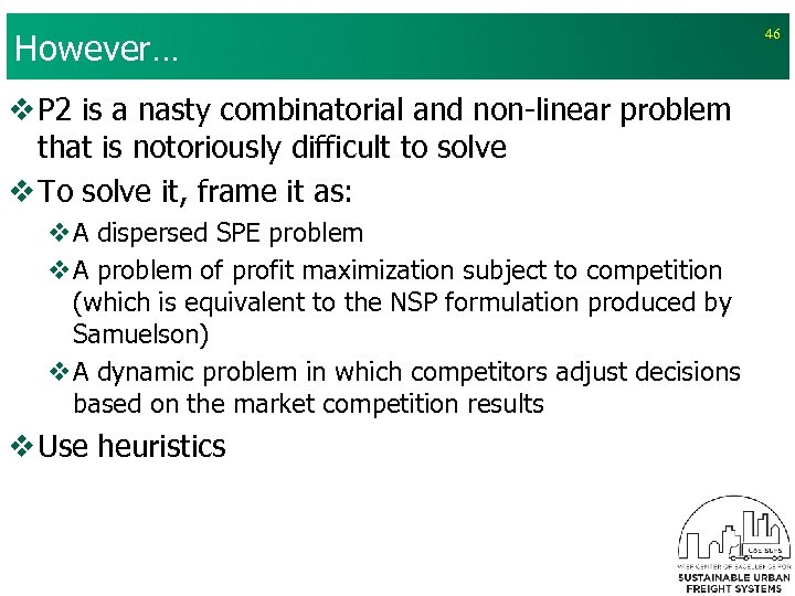 However… v P 2 is a nasty combinatorial and non-linear problem that is notoriously