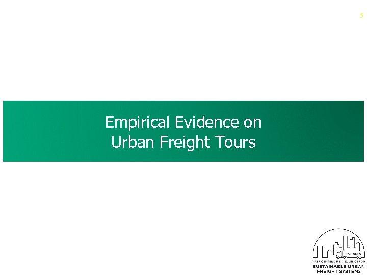 5 Empirical Evidence on Urban Freight Tours