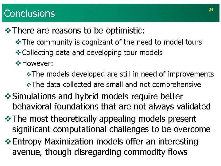 Conclusions 50 v There are reasons to be optimistic: v. The community is cognizant