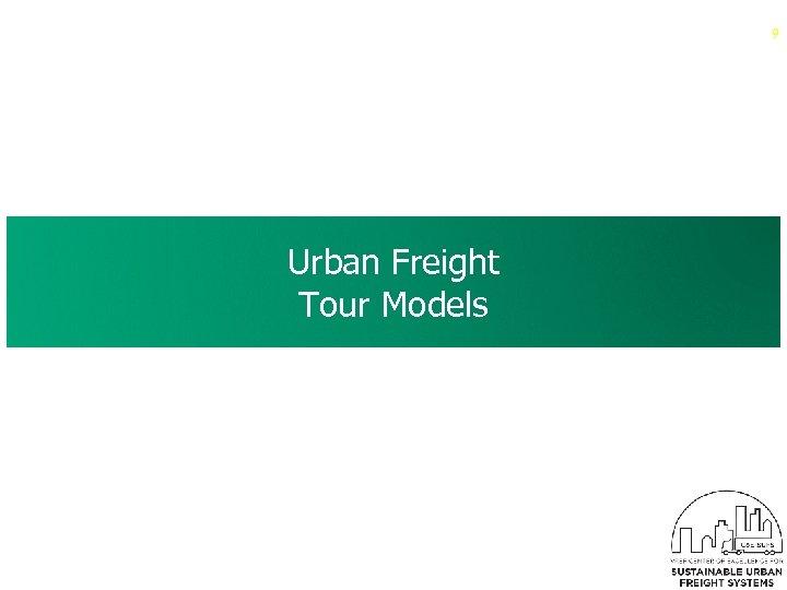 9 Urban Freight Tour Models
