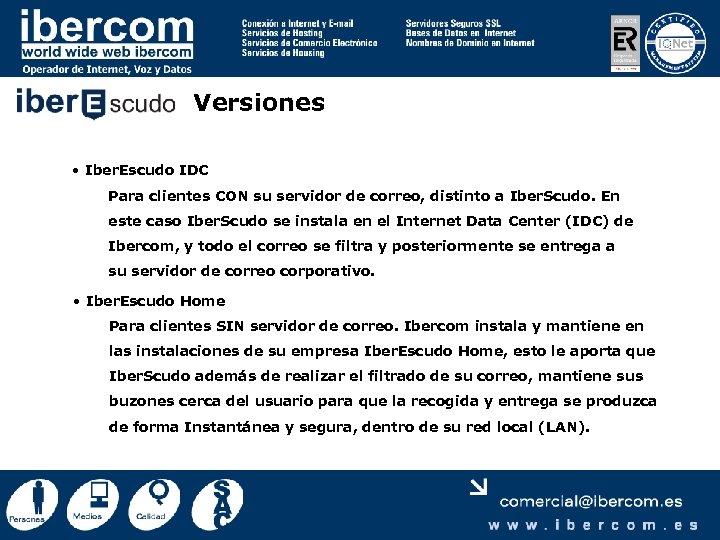 Versiones • Iber. Escudo IDC Para clientes CON su servidor de correo, distinto a