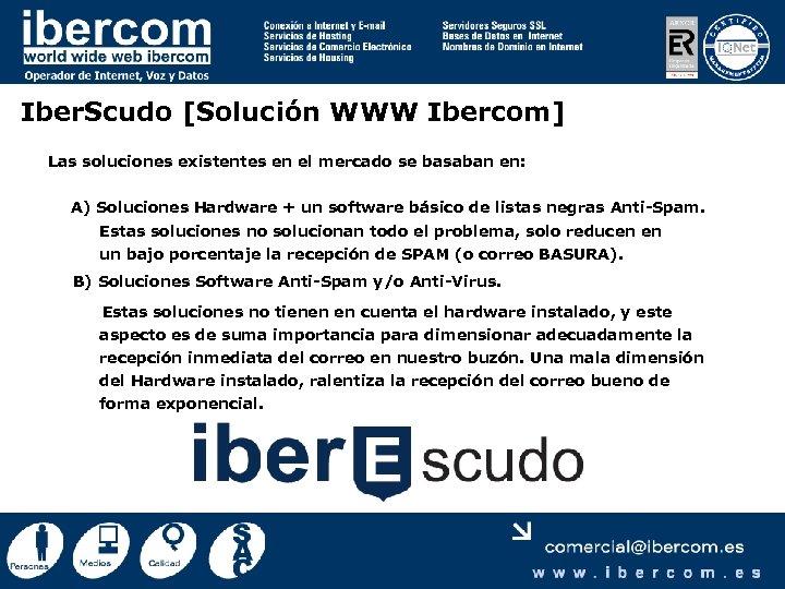 Iber. Scudo [Solución WWW Ibercom] Las soluciones existentes en el mercado se basaban en:
