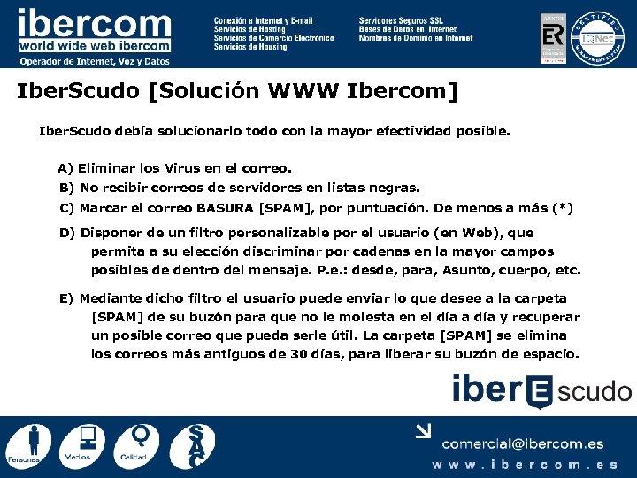 Iber. Scudo [Solución WWW Ibercom] Iber. Scudo debía solucionarlo todo con la mayor efectividad