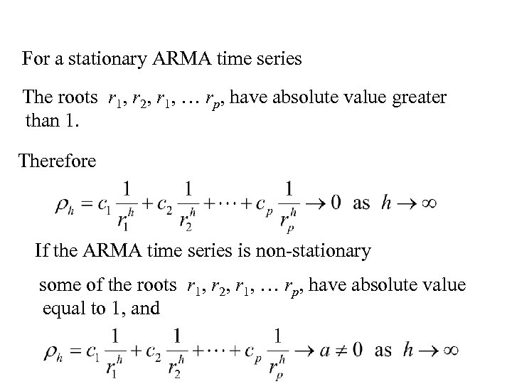 For a stationary ARMA time series The roots r 1, r 2, r 1,