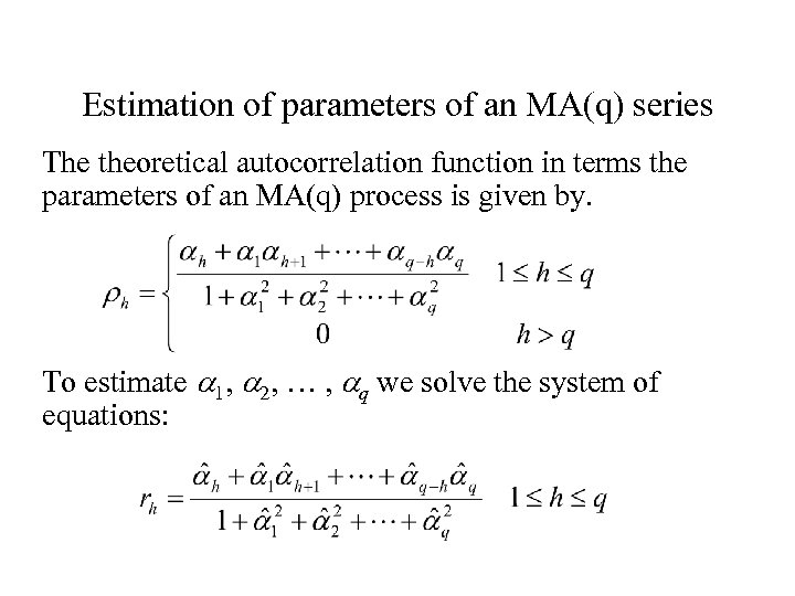 Estimation of parameters of an MA(q) series The theoretical autocorrelation function in terms the