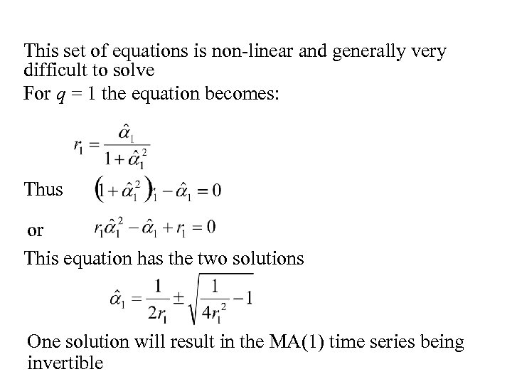 This set of equations is non-linear and generally very difficult to solve For q
