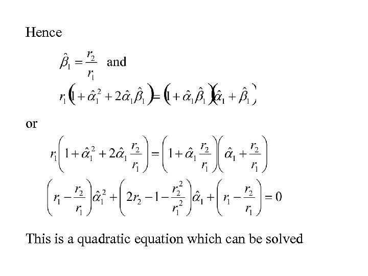 Hence or This is a quadratic equation which can be solved