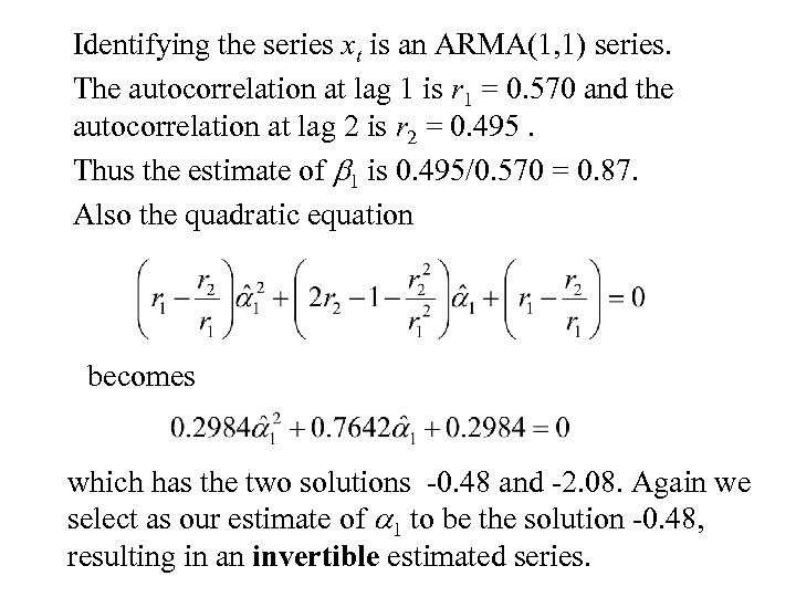 Identifying the series xt is an ARMA(1, 1) series. The autocorrelation at lag 1
