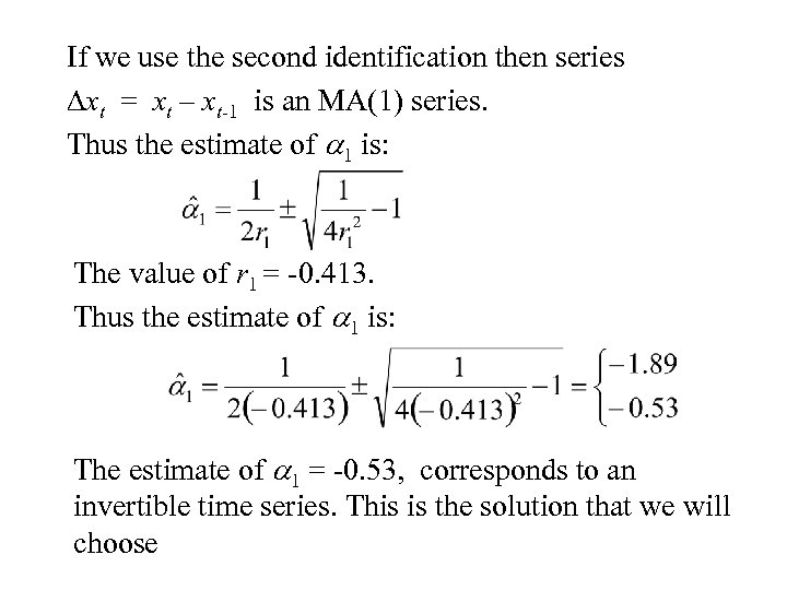If we use the second identification then series Dxt = xt – xt-1 is