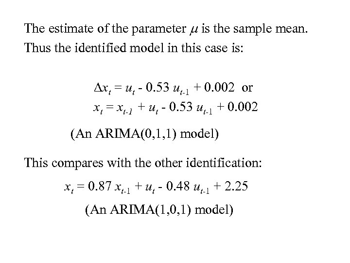 The estimate of the parameter m is the sample mean. Thus the identified model