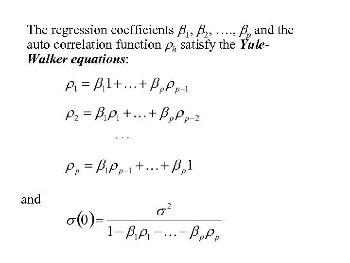 The regression coefficients b 1, b 2, …. , bp and the auto correlation
