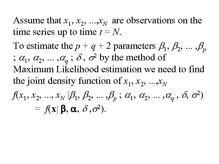 Assume that x 1, x 2, . . . , x. N are observations