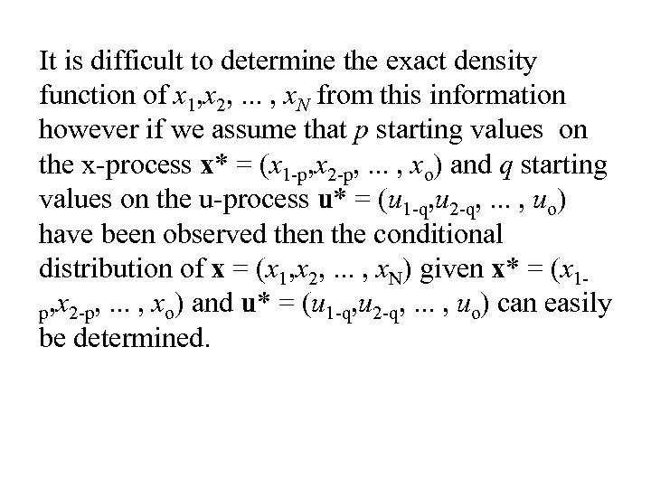 It is difficult to determine the exact density function of x 1, x 2,