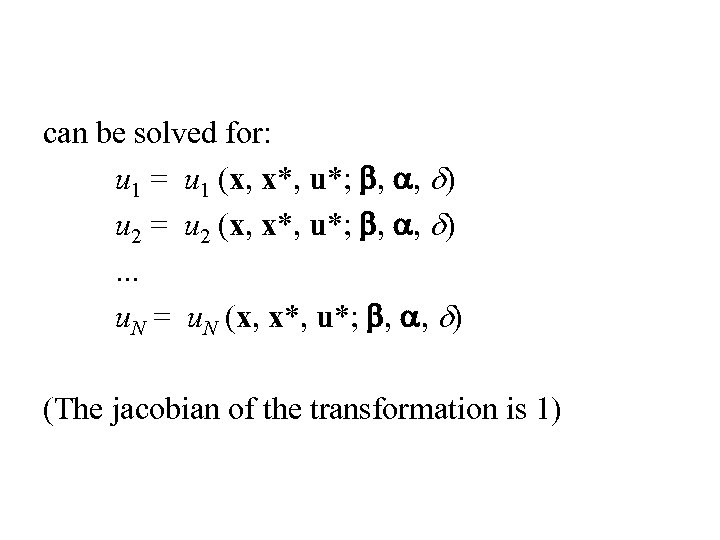 can be solved for: u 1 = u 1 (x, x*, u*; b, a,