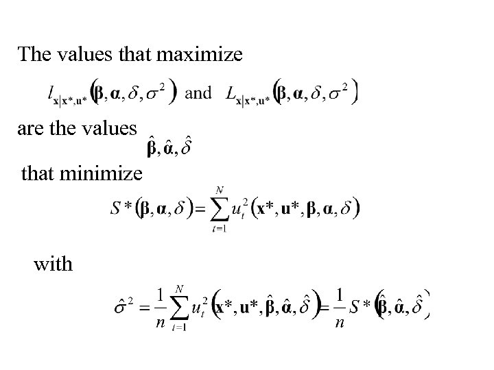 The values that maximize are the values that minimize with