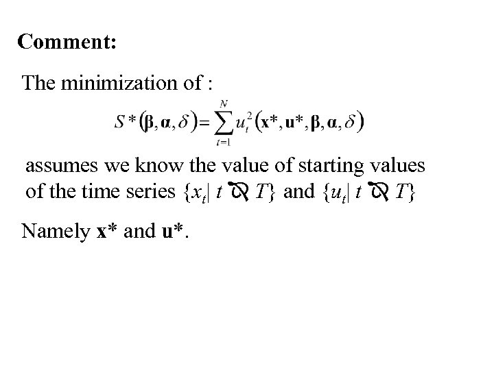Comment: The minimization of : assumes we know the value of starting values of