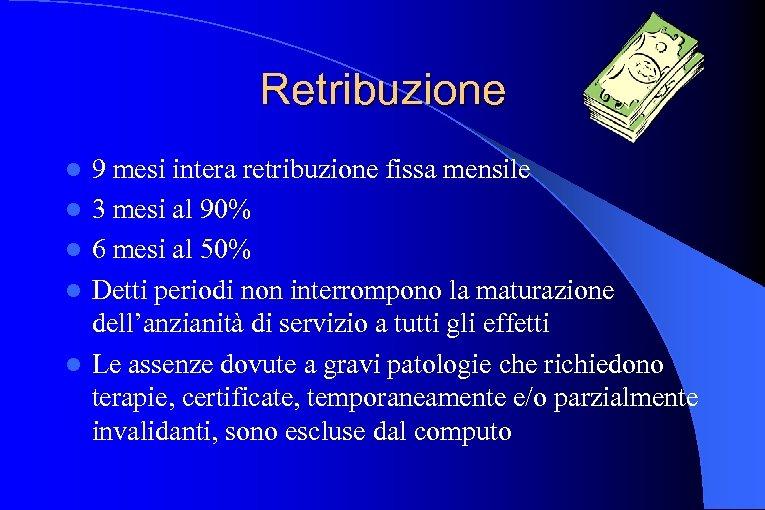 Retribuzione l l l 9 mesi intera retribuzione fissa mensile 3 mesi al 90%
