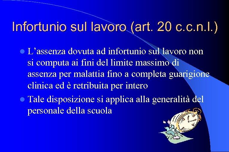 Infortunio sul lavoro (art. 20 c. c. n. l. ) l L'assenza dovuta ad
