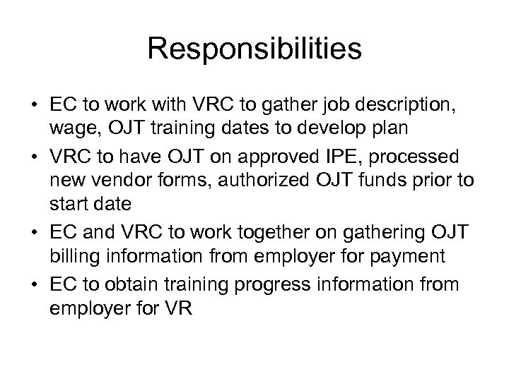 Responsibilities • EC to work with VRC to gather job description, wage, OJT training