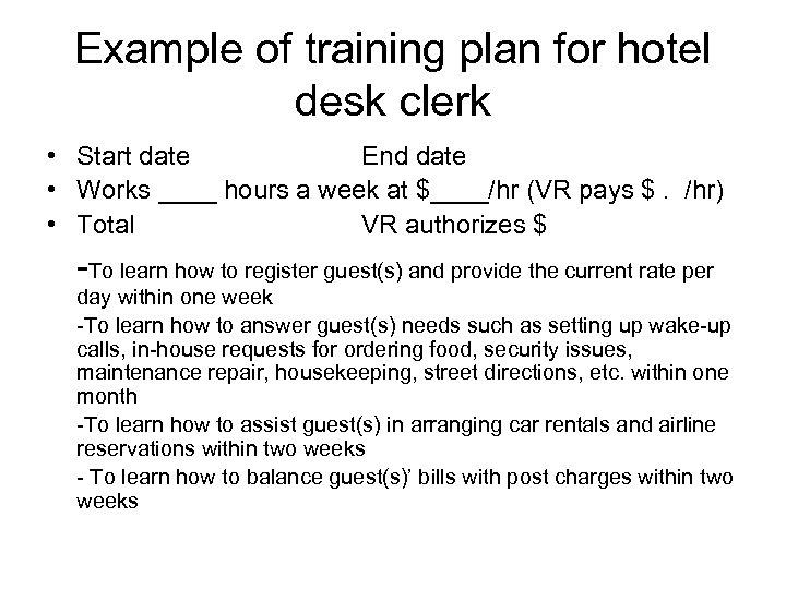 Example of training plan for hotel desk clerk • Start date End date •
