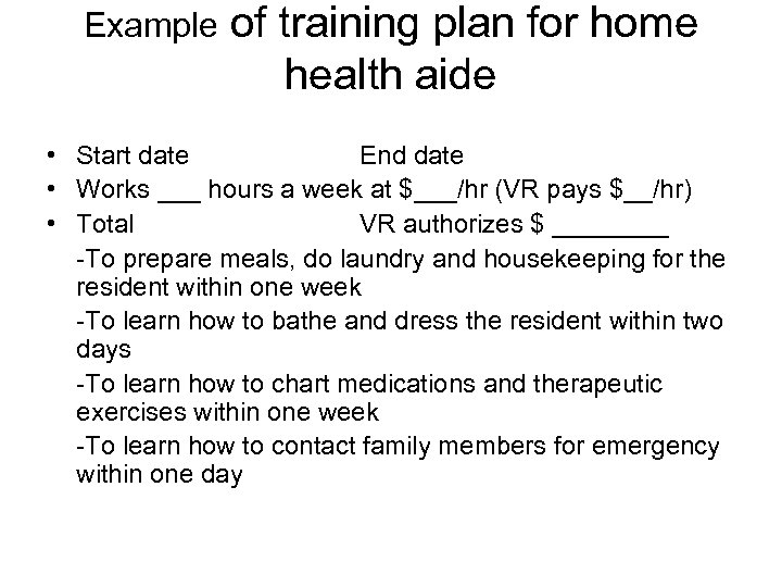 Example of training plan for home health aide • Start date End date •