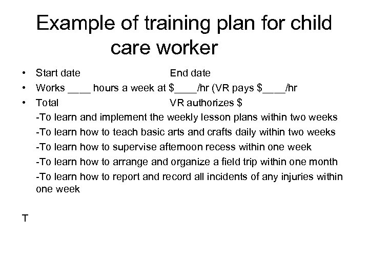 Example of training plan for child care worker • Start date End date •