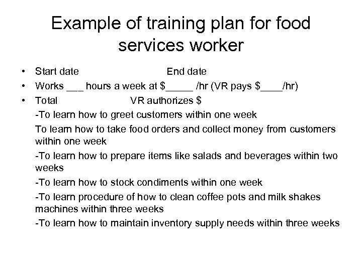 Example of training plan for food services worker • Start date End date •