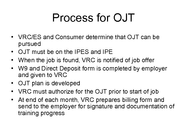 Process for OJT • VRC/ES and Consumer determine that OJT can be pursued •