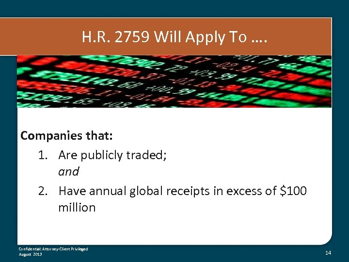 H. R. 2759 Will Apply To …. Companies that: 1. Are publicly traded; and