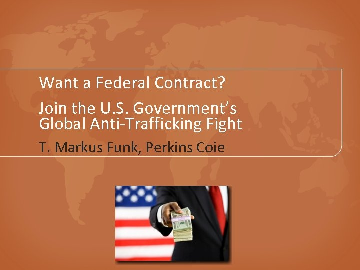 Want a Federal Contract? Join the U. S. Government's Global Anti-Trafficking Fight T. Markus