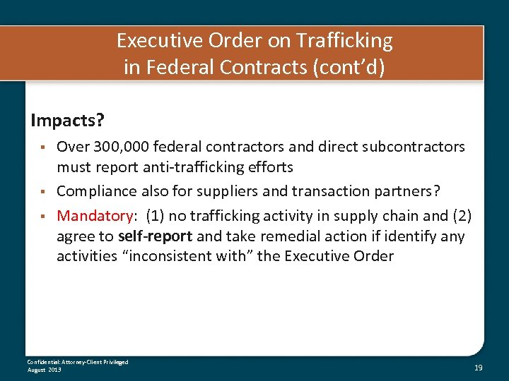 Executive Order on Trafficking in Federal Contracts (cont'd) Impacts? § § § Over 300,