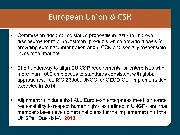 European Union & CSR • Commission adopted legislative proposals in 2012 to improve disclosures