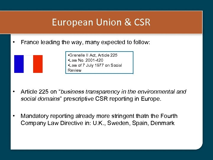 European Union & CSR • France leading the way, many expected to follow: •